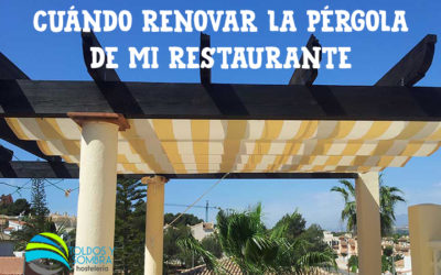 ¿Cuándo renovar la pérgola de mi restaurante?