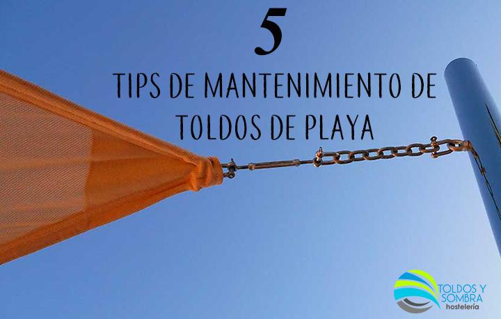 5 tips para el mantenimiento de toldos de playa